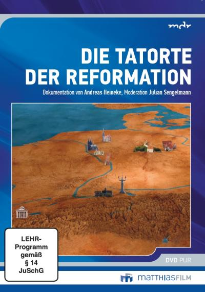Die Tatorte der Reformation